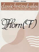 Classic Festival Solos (Horn in F), Volume 1 Solo Book [French Horn]