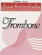 Classic Festival Solos - Trombone