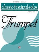 Classic Festival Solos (B-flat Trumpet), Volume 2 Solo Book [Trumpet]
