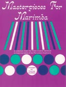 Masterpieces for Marimba [Mallet Instrument]