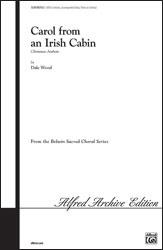 Carol from an Irish Cabin [Harp or Celesta or Piano] SATB or Un