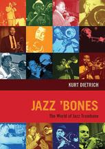 Jazz Bones - The World Of Jazz Trombone