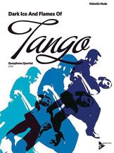 Dark Ice and Flames of Tango - Sax Quartet SATB
