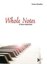 Whole Notes: A Piano Masterclass - Piano