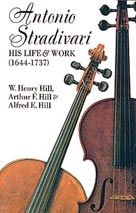 Antonio Stradivari  His Life & Work