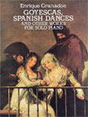 Goyescas, Spanish Dances and Other Works - Piano