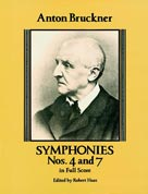 Bruckner Symphonies Nos 4 and 7 [Full Score] Orchestra