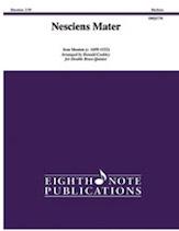 Nesciens Mater - Double Brass Quintet