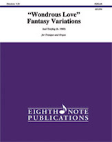 Wondrous Love Fantasy Variations - Trumpet and Organ