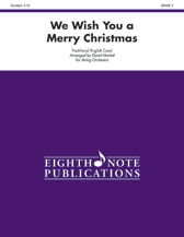 Eighth Note  Marlatt D  We Wish You a Merry Christmas - String Orchestra