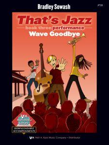THAT'S JAZZ, BK3-PERFORMANCE : WAVE GOODBYE JAZZ METHO