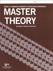 Master Theory  Book 6: Advanced Harmony & Arranging Workbook - Workbook