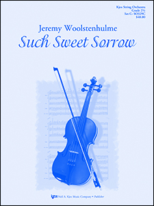Kjos Woolstenhulme J   Such Sweet Sorrow - String Orchestra