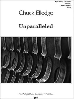 Kjos Elledge C   Unparalleled - String Orchestra