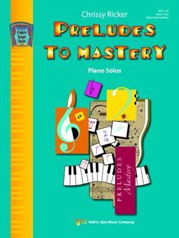 Kjos Ricker C   Preludes to Mastery Book 1 Early Intermediate  Piano Solos