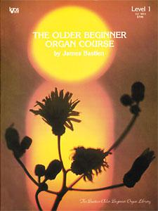 OLDER BEGINNER ORGAN COURSE, THE, LEVEL 1