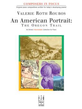 An American Portrait: Oregon Trail IMTA-C2 PIANO