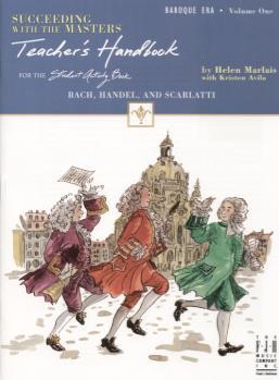 Succeeding with the Masters®, Baroque Era, Volume One, Teacher's Handook Piano