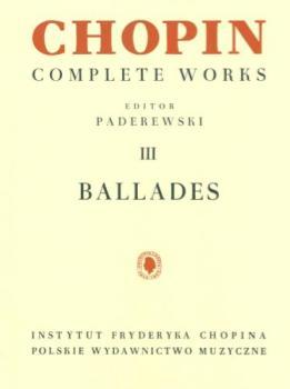 Chopin Ballades Complete Works Vol III Paderewski Edition Piano