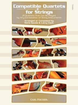 Carl Fischer Larry Clark, Wolfgan Gazda / Clark  Compatible Quartets for Strings - Violin
