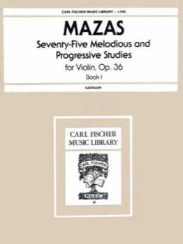 Mazas - Seventy-Five Melodious and Progressive Studies for Violin, Op36, Book 1