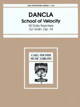 Dancla School Of Velocity Op 74