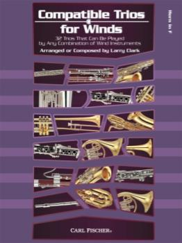 Carl Fischer Clark L Clark L  Compatible Trios For Winds - French Horn