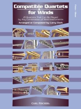Carl Fischer William Duncombe, Wo Clark L  Compatible Quartets for Winds - Flute / Oboe