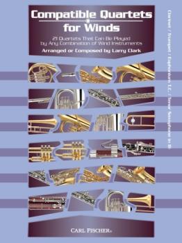 Carl Fischer William Duncombe, Wo Clark L  Compatible Quartets for Winds - B-flat Instruments