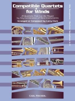 Carl Fischer William Duncombe, Wo Clark L  Compatible Quartets for Winds - Alto / Baritone Saxophone
