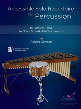 Accessible Solo Repertoire for Percussion (14 Festival Solos for Snare Drum and Mallet Instruments)