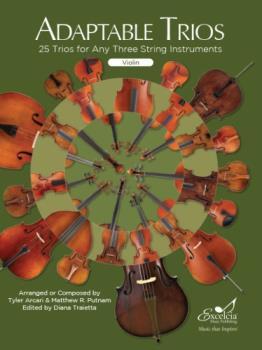 Adaptable Trios: 25 Trios for Any Three String Instruments (Violin Book)