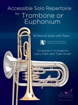 Accessible Solo Repertoire for Trombone or Euphonium (18 Festival Solos with Piano)